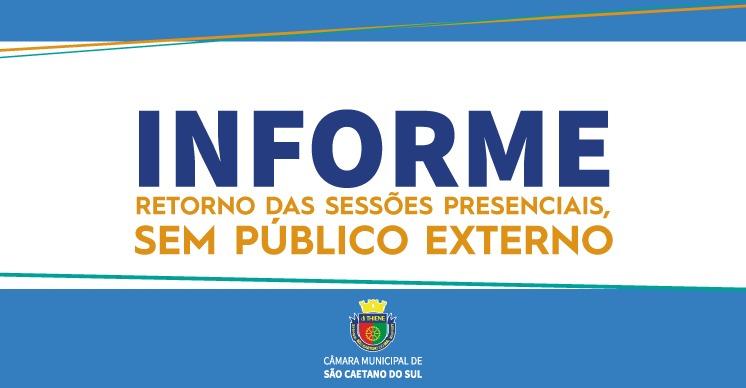 INFORME - Retorno das Sessões presenciais, sem público externo